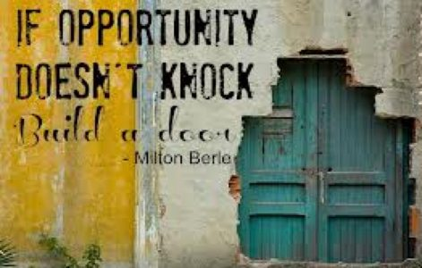 Photo of If Opportunity Doesn't Knock, Build A Door