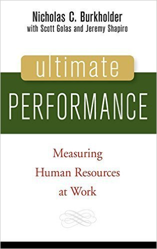 Photo of Ultimate Performance: Measuring Human Resources at Work by Nicholas C. Burkholder