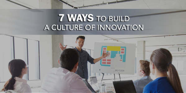 Photo of 7 Ways to Build a Culture of Innovation