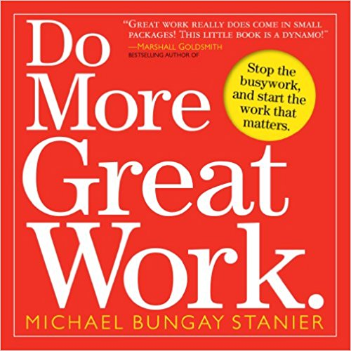 Photo of Do More Great Work: Stop the Busywork Start the Work That Matters