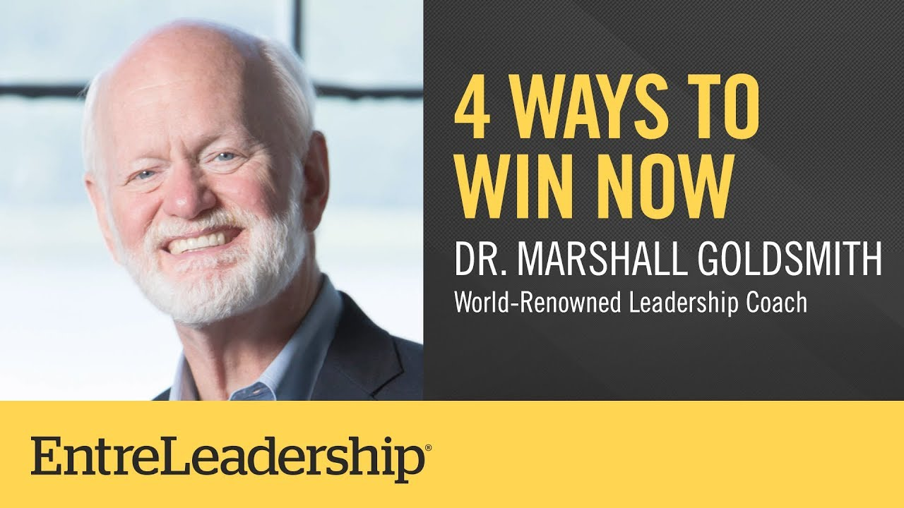 Photo of 4 Ways to Win Now | Dr. Marshall Goldsmith | EntreLeadership