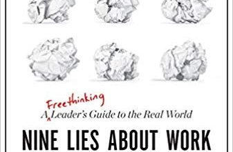 Photo of Nine Lies About Work: A Freethinking Leader's Guide to the Real World