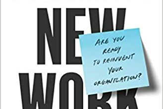 Photo of Brave New Work: Are You Ready to Reinvent Your Organization?