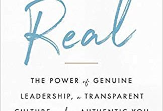 Photo of Get Real: The Power of Genuine Leadership, a Transparent Culture, and an Authentic You