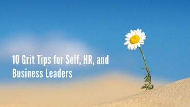 Photo of 10 Grit Tips for Self, HR, and Business Leaders