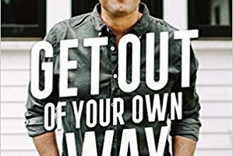Photo of Get Out of Your Own Way: A Skeptic's Guide to Growth and Fulfillment