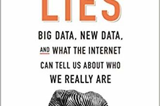 Photo of Everybody Lies: Big Data, New Data, and What the Internet Can Tell Us about Who We Really Are