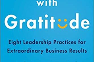 Photo of Leading with Gratitude: Eight Leadership Practices for Extraordinary Business Results