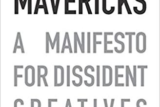Photo of Rules for Mavericks: A manifesto for dissident creatives