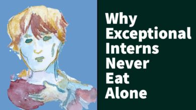Photo of Why Exceptional Interns Never Eat Alone