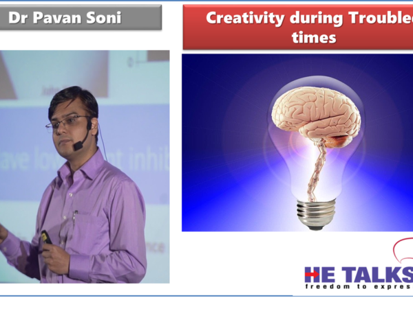 HE Talks : Creativity during Troubled Times by Dr Pavan Soni