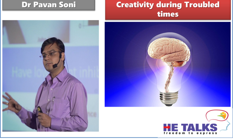 HE Talks Creativity during Troubled Times Dr Pavan Soni