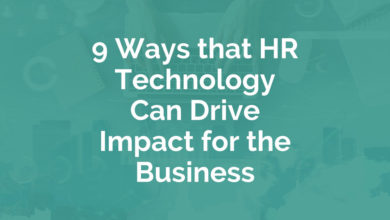 Photo of 9 Ways that HR Technology can Drive Impact for the Business