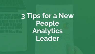 Photo of 3 Tips for a New People Analytics Leader