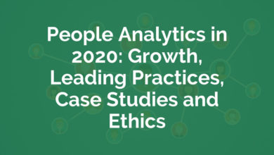 Photo of People Analytics in 2020: Growth, Leading Practices, Case Studies and Ethics
