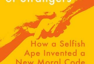 Photo of The Kindness of Strangers: How a Selfish Ape Invented a New Moral Code