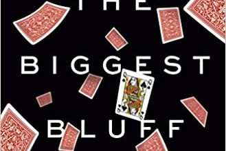 Photo of The Biggest Bluff: How I Learned to Pay Attention, Master Myself, and Win