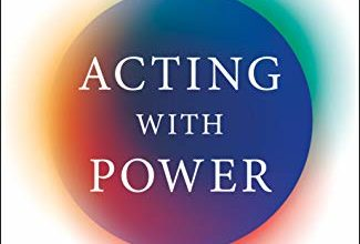 Photo of Acting with Power: Why We Are More Powerful than We Believe
