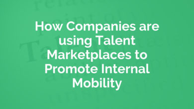Photo of How Companies are using Talent Marketplaces to Promote Internal Mobility