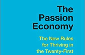 Photo of The Passion Economy: The New Rules for Thriving in the Twenty-First Century