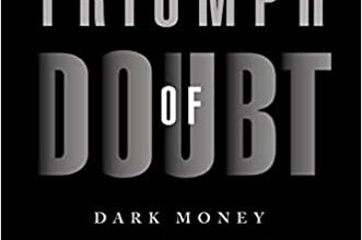 Photo of The Triumph of Doubt: Dark Money and the Science of Deception