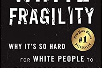 Photo of White Fragility: Why It's So Hard for White People to Talk About Racism