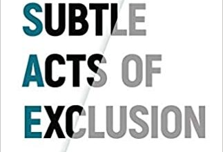 Photo of Subtle Acts of Exclusion: How to Understand, Identify, and Stop Microaggressions
