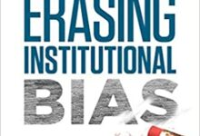 Photo of Erasing Institutional Bias: How to Create Systemic Change for Organizational Inclusion
