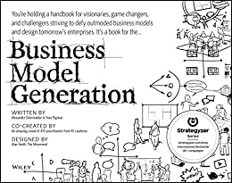 Photo of Business Model Generation: A Handbook for Visionaries, Game Changers, and Challengers [Print Replica]