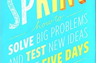 Photo of Sprint: How To Solve Big Problems and Test New Ideas in Just Five Days