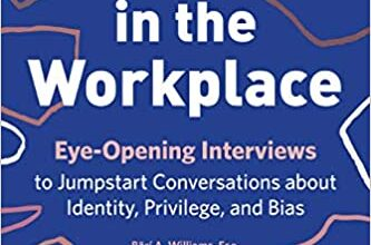 Photo of Diversity in the Workplace: Eye-Opening Interviews to Jumpstart Conversations about Identity, Privilege, and Bias