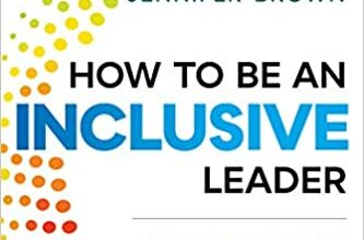 Photo of How to Be an Inclusive Leader: Your Role in Creating Cultures of Belonging Where Everyone Can Thrive