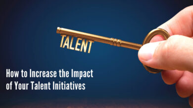 Photo of How to Increase the Impact of Your Talent Initiatives