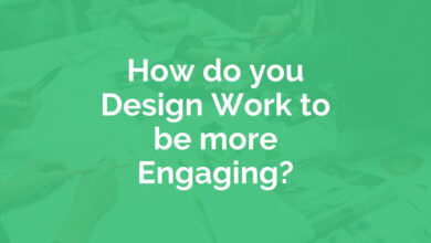 Photo of How do you Design Work to be More Engaging?