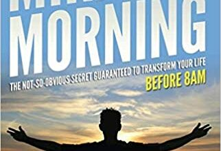 Photo of The Miracle Morning: The Not-So-Obvious Secret Guaranteed to Transform Your Life (Before 8AM)