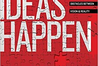 Photo of Making Ideas Happen: Overcoming the Obstacles Between Vision and Reality