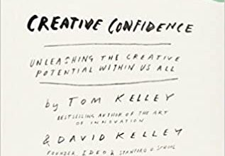 Photo of Creative Confidence: Unleashing the Creative Potential Within Us All