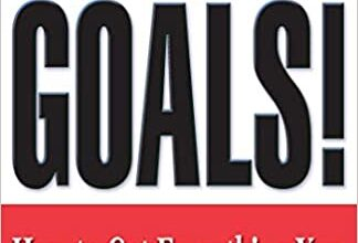Photo of Goals!: How to Get Everything You Want — Faster Than You Ever Thought Possible