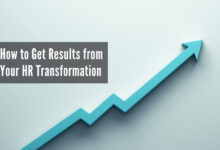Photo of How to Get Results from Your HR Transformation