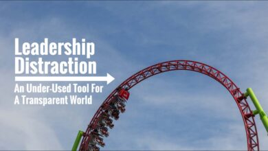 Photo of Leadership Distraction: An Under-Used Tool for a Transparent World