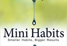 Photo of Mini Habits: Smaller Habits, Bigger Results (Volume 1)